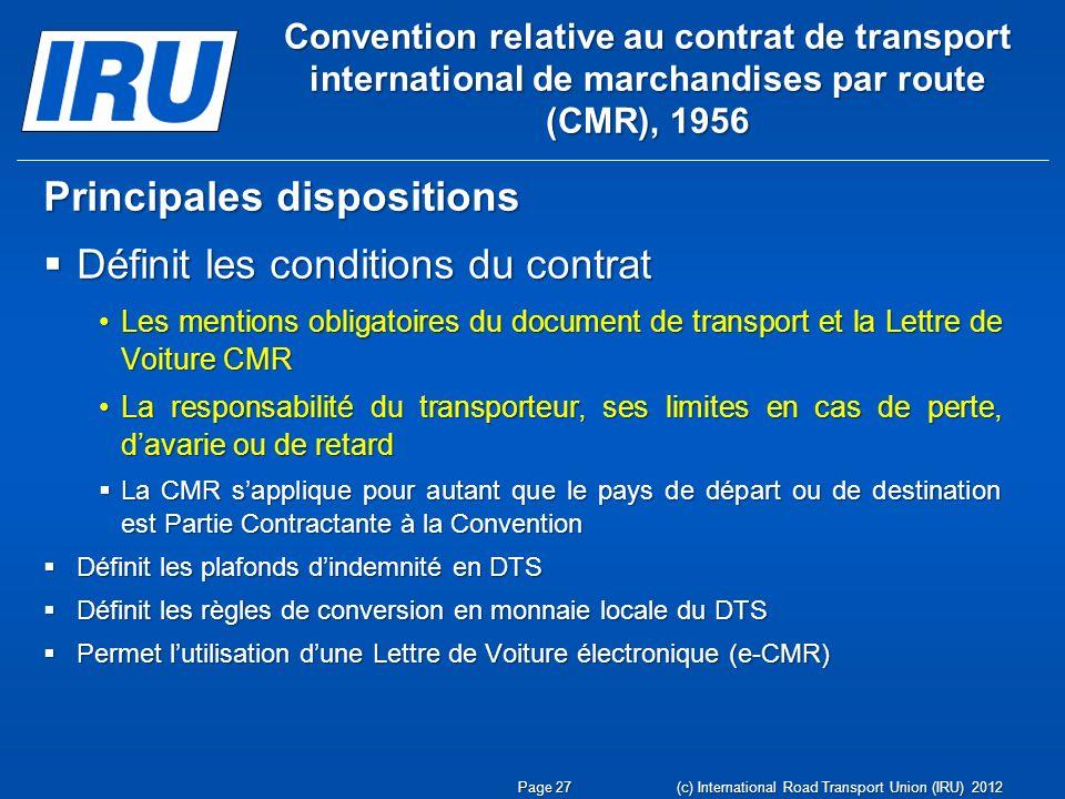 Convention relative au contrat de transport international de marchandises par route (CMR), 1956 Principales dispositions Définit les conditions du con