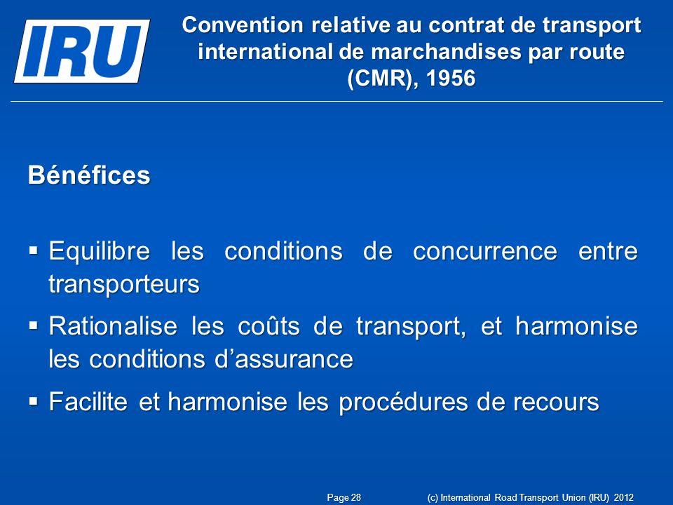 Convention relative au contrat de transport international de marchandises par route (CMR), 1956 Bénéfices Equilibre les conditions de concurrence entr