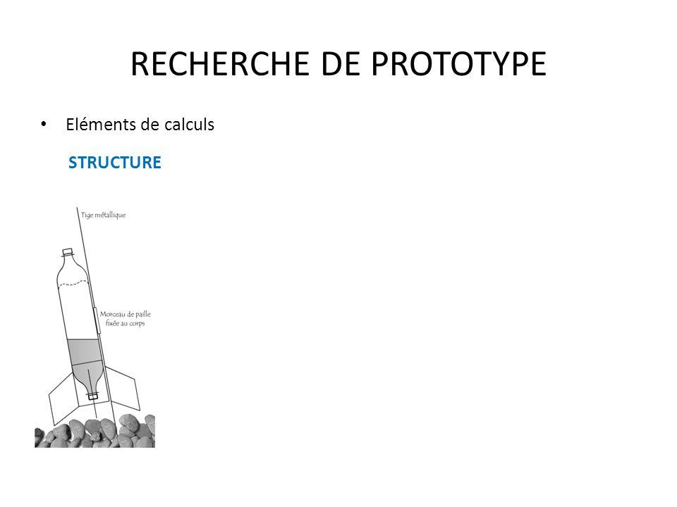 RECHERCHE DE PROTOTYPE Eléments de calculs STRUCTURE