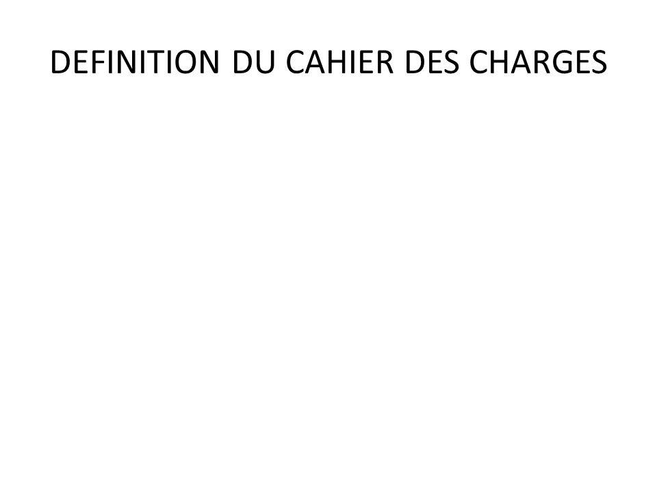 DEFINITION DU CAHIER DES CHARGES