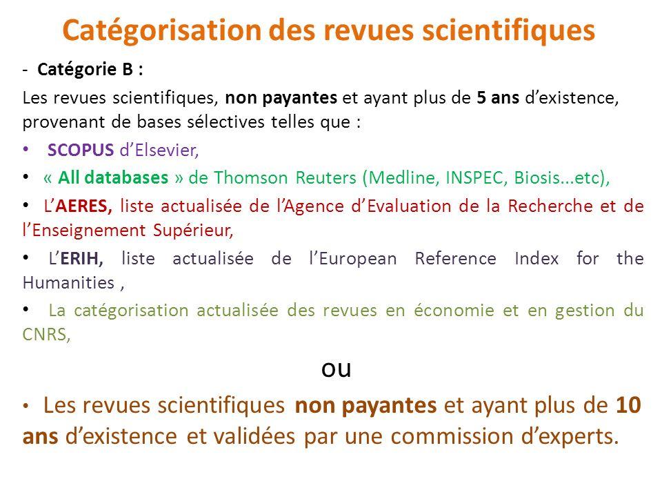 - Catégorie B : Les revues scientifiques, non payantes et ayant plus de 5 ans dexistence, provenant de bases sélectives telles que : SCOPUS dElsevier,