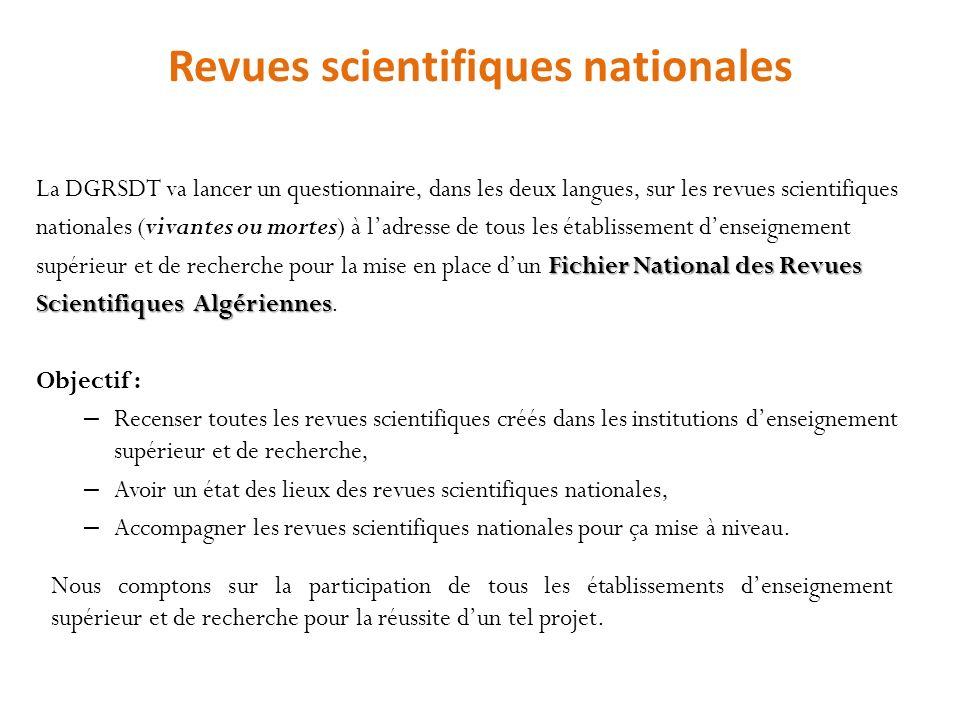 Revues scientifiques nationales La DGRSDT va lancer un questionnaire, dans les deux langues, sur les revues scientifiques nationales (vivantes ou mort
