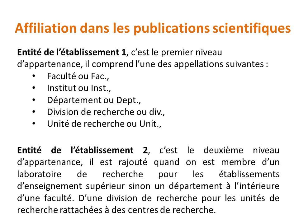 Affiliation dans les publications scientifiques Entité de létablissement 2, cest le deuxième niveau dappartenance, il est rajouté quand on est membre