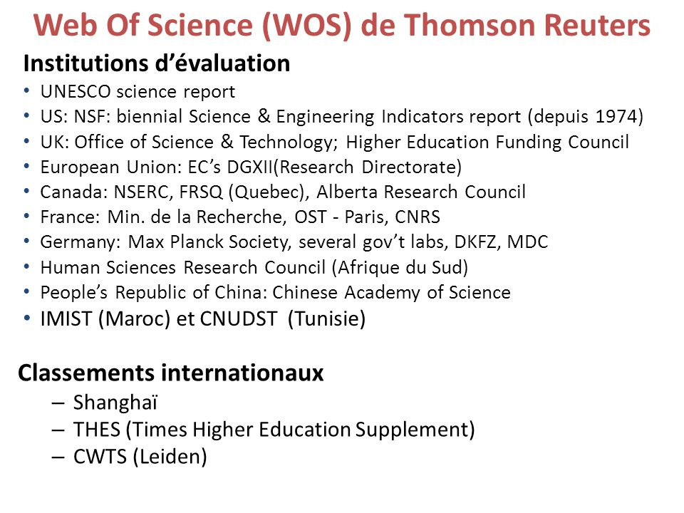 Institutions dévaluation UNESCO science report US: NSF: biennial Science & Engineering Indicators report (depuis 1974) UK: Office of Science & Technol