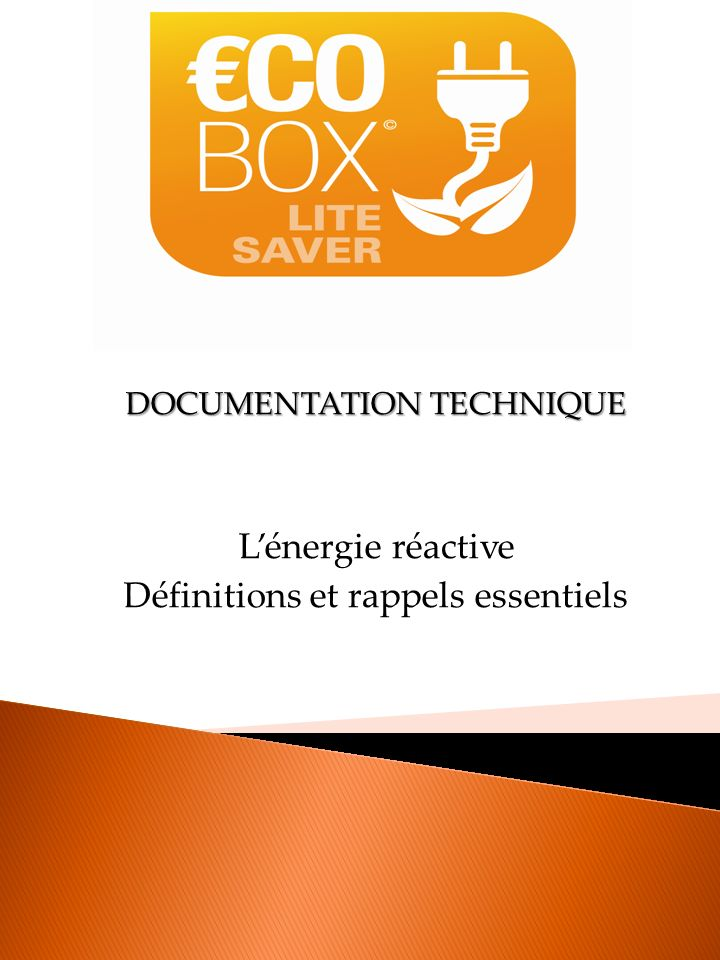 DOCUMENTATION TECHNIQUE Lénergie réactive Définitions et rappels essentiels