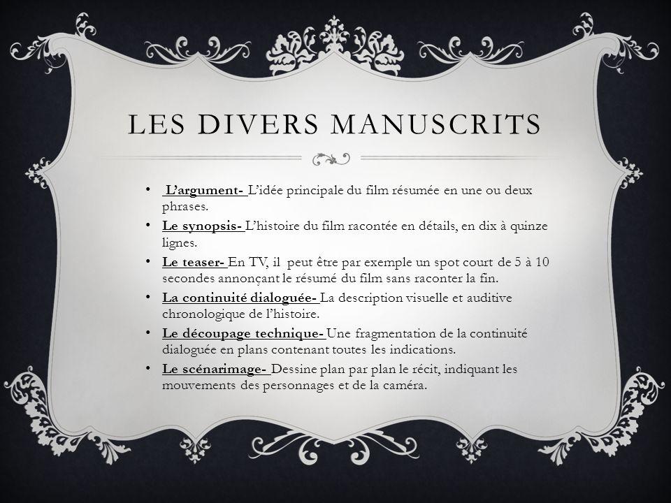 LES DIVERS MANUSCRITS Largument- Lidée principale du film résumée en une ou deux phrases.