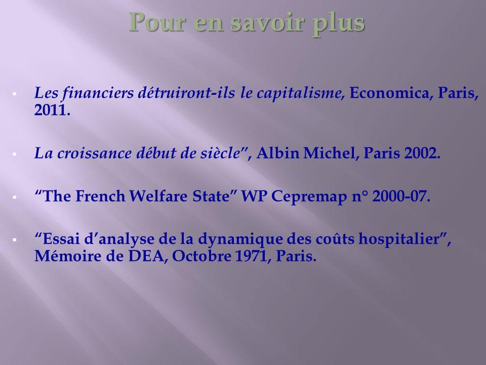 Pour en savoir plus Les financiers détruiront-ils le capitalisme, Economica, Paris, 2011. La croissance début de siècle, Albin Michel, Paris 2002. The