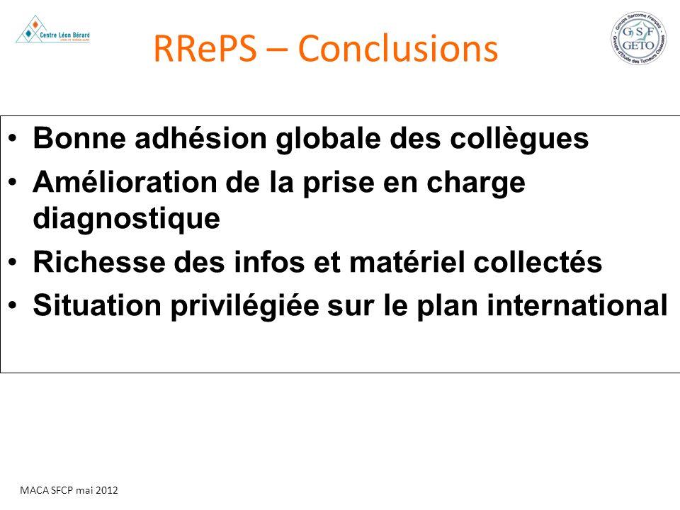 MACA SFCP mai 2012 RRePS – Conclusions Bonne adhésion globale des collègues Amélioration de la prise en charge diagnostique Richesse des infos et maté