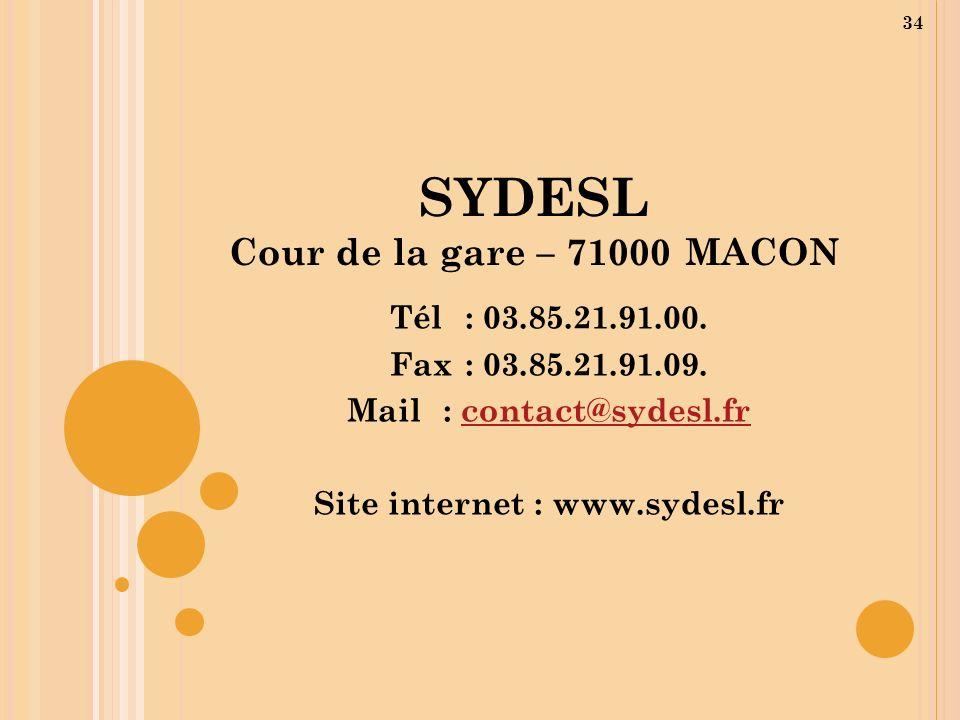 SYDESL Cour de la gare – 71000 MACON Tél : 03.85.21.91.00. Fax : 03.85.21.91.09. Mail : contact@sydesl.frcontact@sydesl.fr Site internet : www.sydesl.