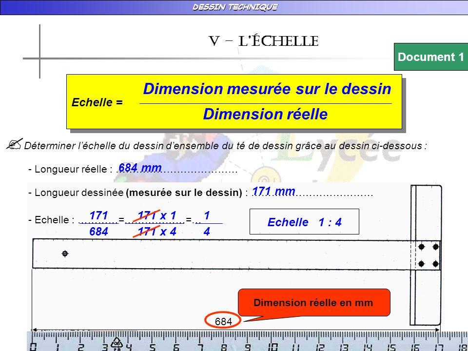 DESSIN TECHNIQUE 18 janvier 2009 684 v – LÉchelle Echelle = Dimension mesurée sur le dessin Dimension réelle Déterminer léchelle du dessin densemble d