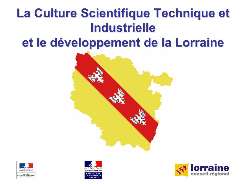 La Culture Scientifique Technique et Industrielle et le développement de la Lorraine