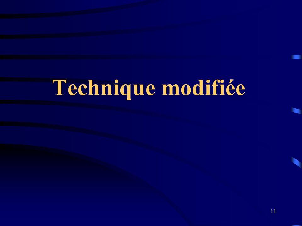 11 Technique modifiée