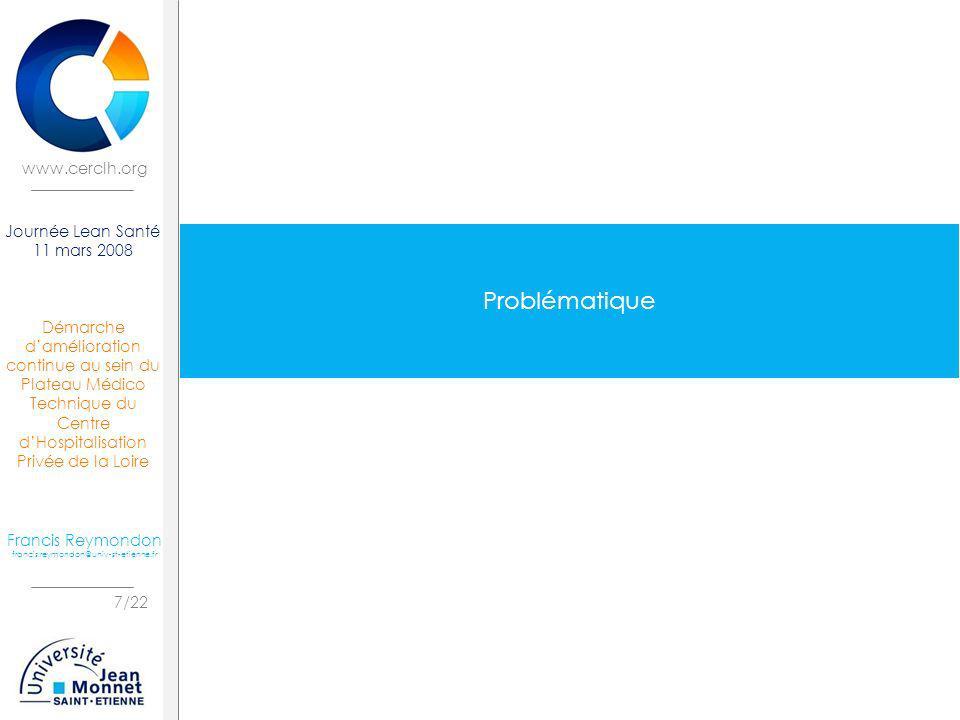 Démarche damélioration continue au sein du Plateau Médico Technique du Centre dHospitalisation Privée de la Loire 8/22 Journée Lean Santé 11 mars 2008 Francis Reymondon francis.reymondon@univ-st-etienne.fr www.cerclh.org Plateau Médico Technique (PMT) PMT = blocs opératoires Activité chirurgicale = forte valeur ajoutée Valeur ajoutée = Geste chirurgical Infirmière (IDE) = ressource critique Focus : gestion du matériel (dont approvisionnement DMs)