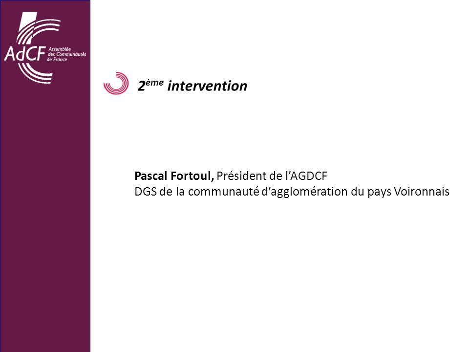 2 ème intervention Pascal Fortoul, Président de lAGDCF DGS de la communauté dagglomération du pays Voironnais