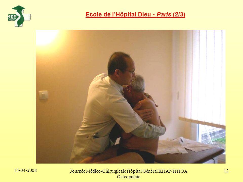 15-04-2008 Journée Médico-Chirurgicale Hôpital Général KHANH HOA Ostéopathie 12 Ecole de lHôpital Dieu - Paris (2/3)