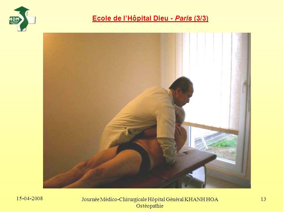 15-04-2008 Journée Médico-Chirurgicale Hôpital Général KHANH HOA Ostéopathie 13 Ecole de lHôpital Dieu - Paris (3/3)