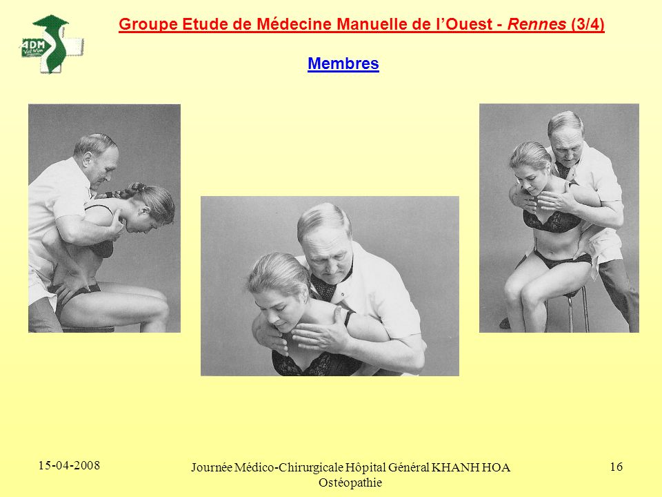 15-04-2008 Journée Médico-Chirurgicale Hôpital Général KHANH HOA Ostéopathie 16 Membres Groupe Etude de Médecine Manuelle de lOuest - Rennes (3/4)