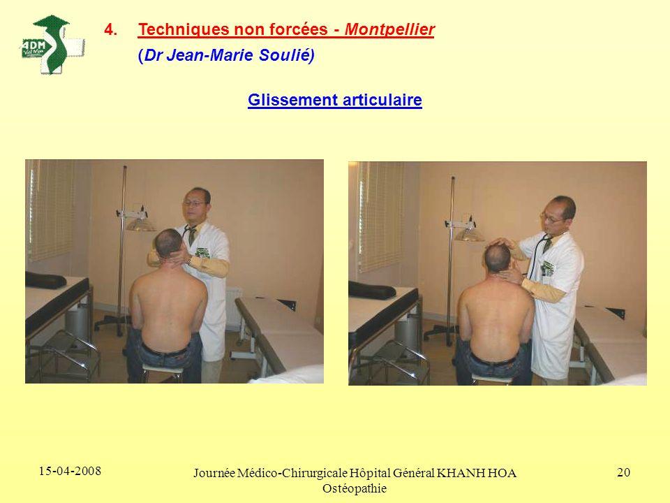 15-04-2008 Journée Médico-Chirurgicale Hôpital Général KHANH HOA Ostéopathie 20 4.Techniques non forcées - Montpellier ( Dr Jean-Marie Soulié) Glissem