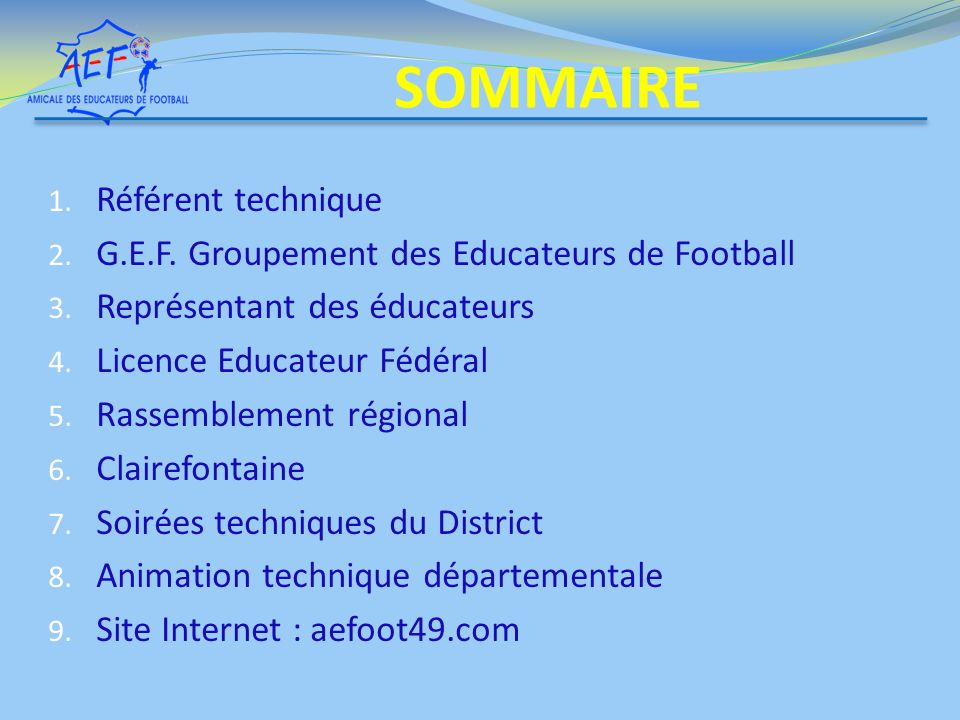 1. Référent technique 2. G.E.F. Groupement des Educateurs de Football 3.