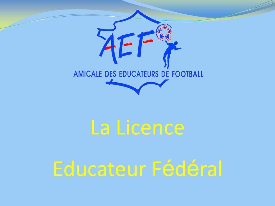 La Licence Educateur F é d é ral