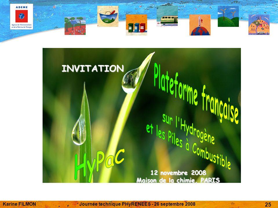 Karine FILMONJournée technique PHyRENEES - 26 septembre 2008 25 INVITATION 12 novembre 2008 Maison de la chimie, PARIS