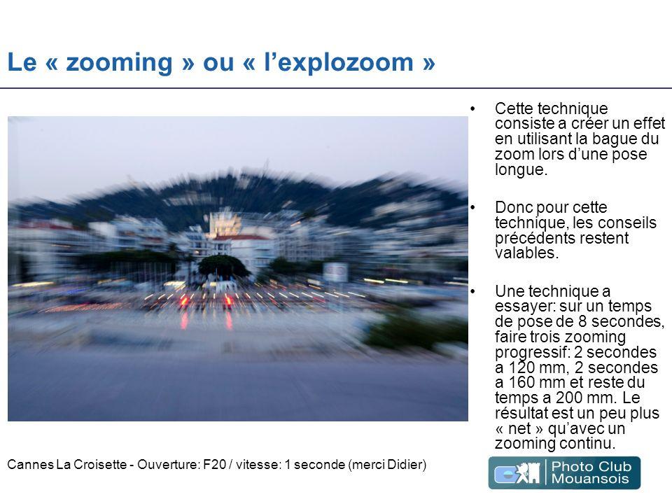 Le « zooming » ou « lexplozoom » Cette technique consiste a créer un effet en utilisant la bague du zoom lors dune pose longue. Donc pour cette techni