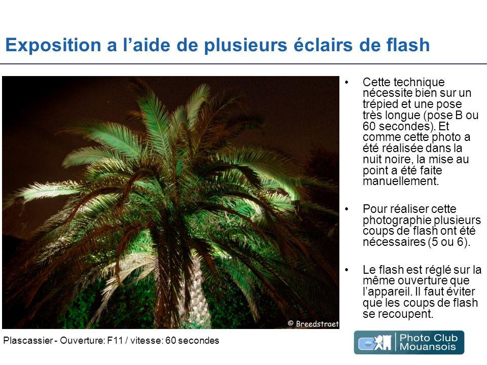 Exposition a laide de plusieurs éclairs de flash Cette technique nécessite bien sur un trépied et une pose très longue (pose B ou 60 secondes). Et com