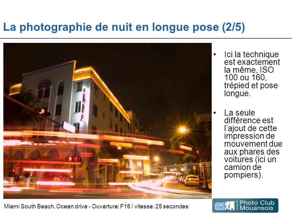 La photographie de nuit en longue pose (2/5) Ici la technique est exactement la même, ISO 100 ou 160, trépied et pose longue. La seule différence est
