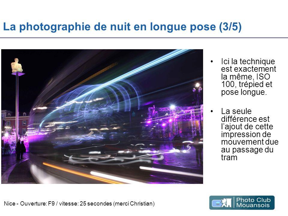 La photographie de nuit en longue pose (3/5) Ici la technique est exactement la même, ISO 100, trépied et pose longue. La seule différence est lajout
