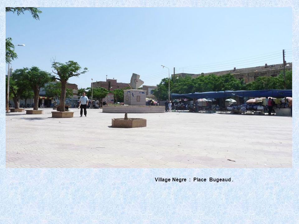 Village Nègre : Place Bugeaud.