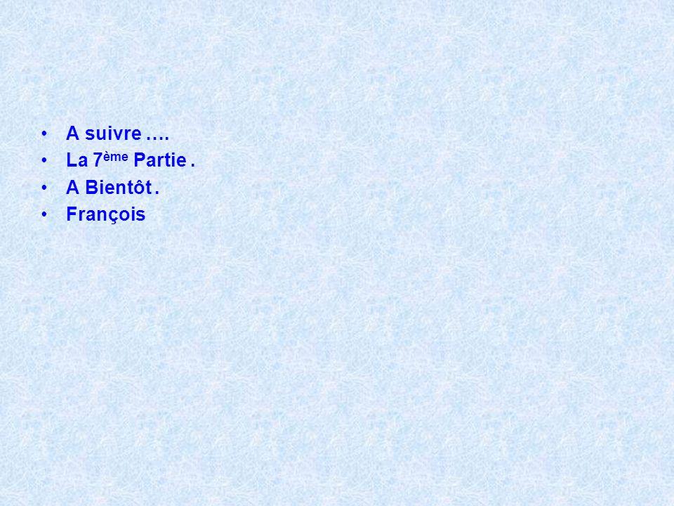 Fin de la 6 ème partie Vous avez pu voir : - Point du Jour. - Village Nègre. - Cimetière. - Musique : Ludwig Van Beethoven – Missa Solemnis. - Berline