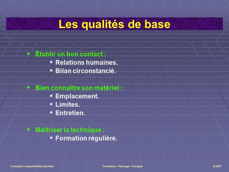 Formation Transport Médico Sanitaire Contention – Relevage - Transport © 2007 Récapitulatif 1.