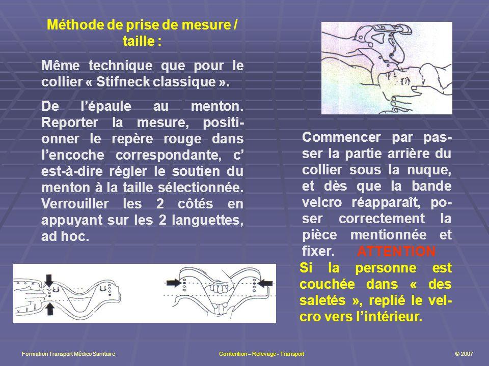 Formation Transport Médico Sanitaire Contention – Relevage - Transport © 2007 Méthode de prise de mesure / taille : Même technique que pour le collier « Stifneck classique ».
