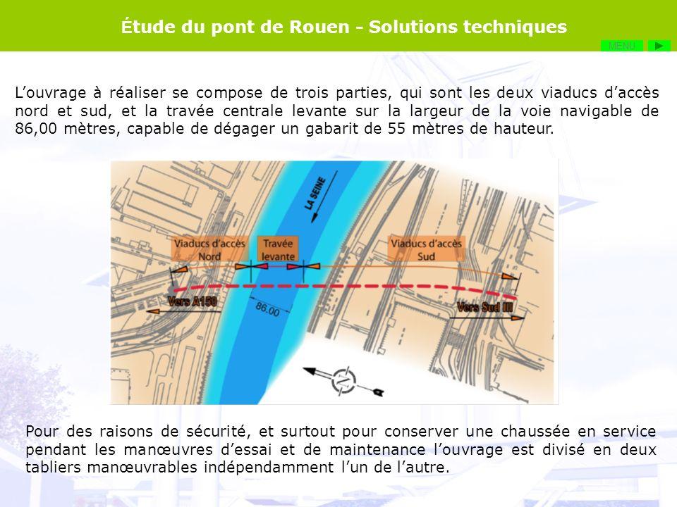 É tude du pont de Rouen Solutions techniques – Les tours de levage Louvrage à réaliser se compose de trois parties, qui sont les deux viaducs daccès n