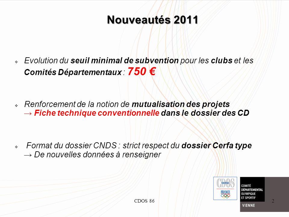 CDOS 862 Nouveautés 2011 Evolution du seuil minimal de subvention pour les clubs et les Comités Départementaux : 750 Renforcement de la notion de mutu