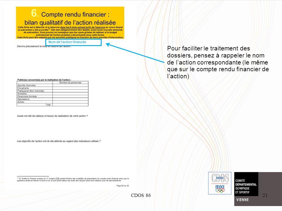 CDOS 8621 Pour faciliter le traitement des dossiers, pensez à rappeler le nom de laction correspondante (le même que sur le compte rendu financier de