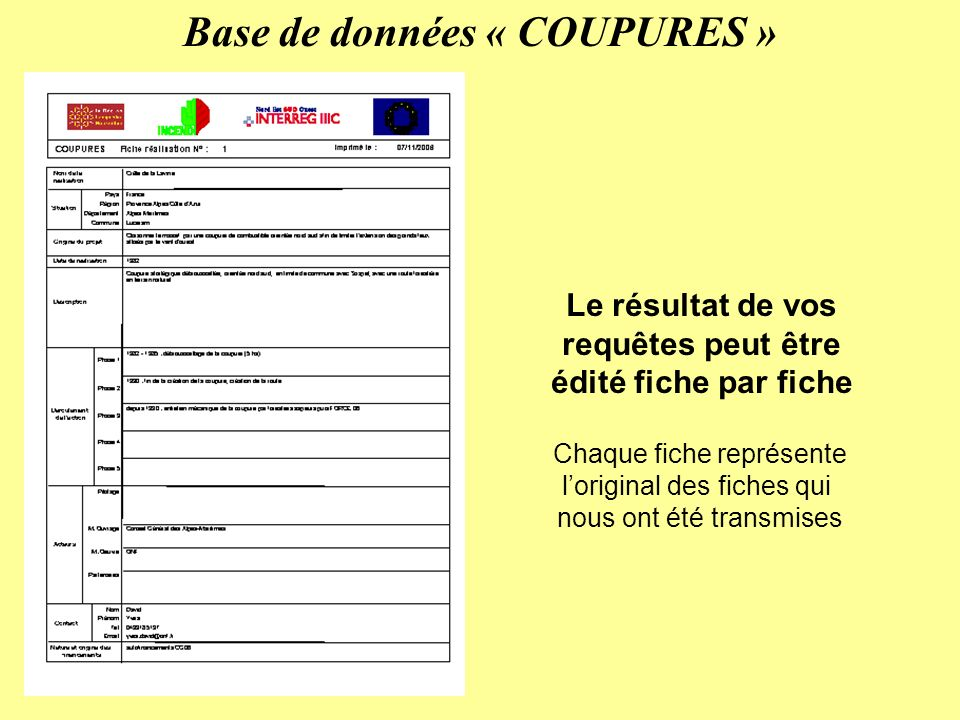 Base de données « COUPURES » Le résultat de vos requêtes peut être édité fiche par fiche Chaque fiche représente loriginal des fiches qui nous ont été transmises