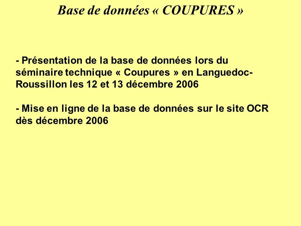 - Présentation de la base de données lors du séminaire technique « Coupures » en Languedoc- Roussillon les 12 et 13 décembre 2006 - Mise en ligne de l