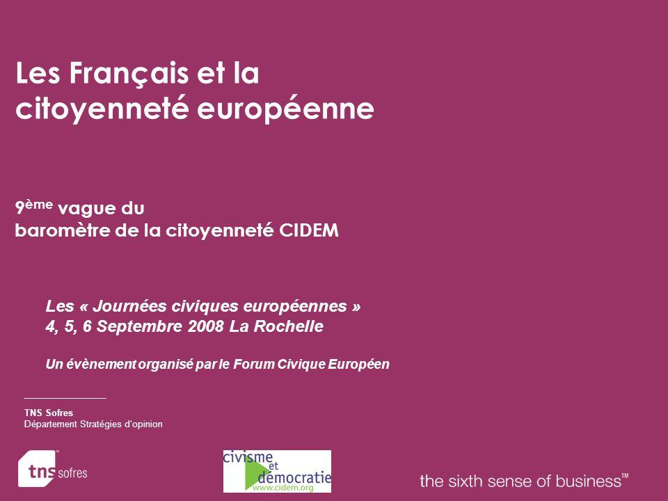 Les « Journées civiques européennes » 4, 5, 6 Septembre 2008 La Rochelle Un évènement organisé par le Forum Civique Européen TNS Sofres Département St
