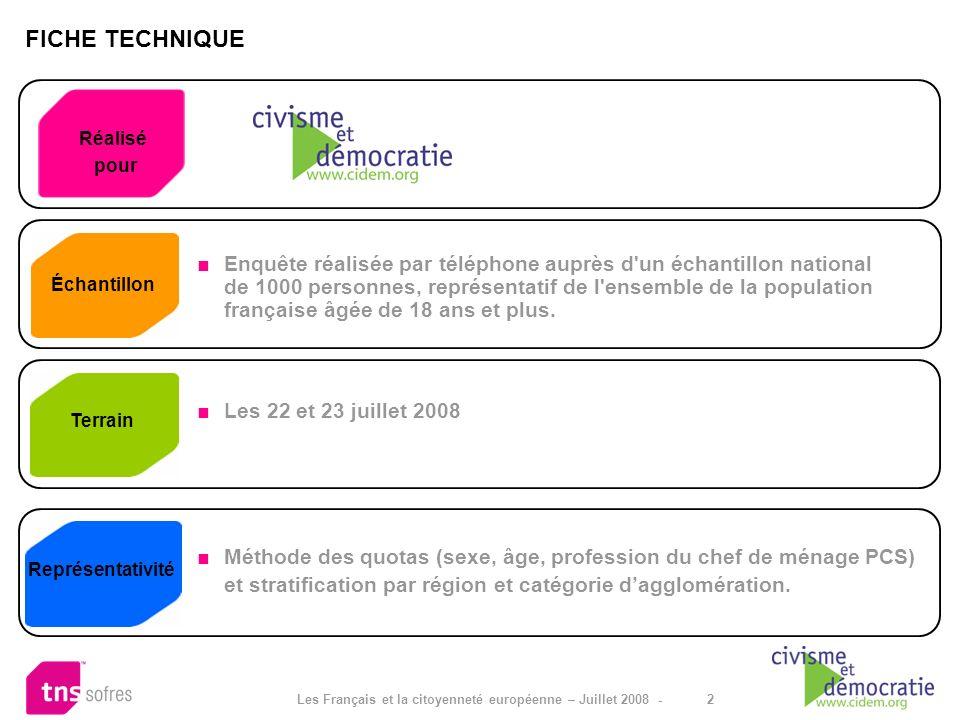 2 Les Français et la citoyenneté européenne – Juillet 2008 - Réalisé pour Échantillon Terrain Représentativité Enquête réalisée par téléphone auprès d
