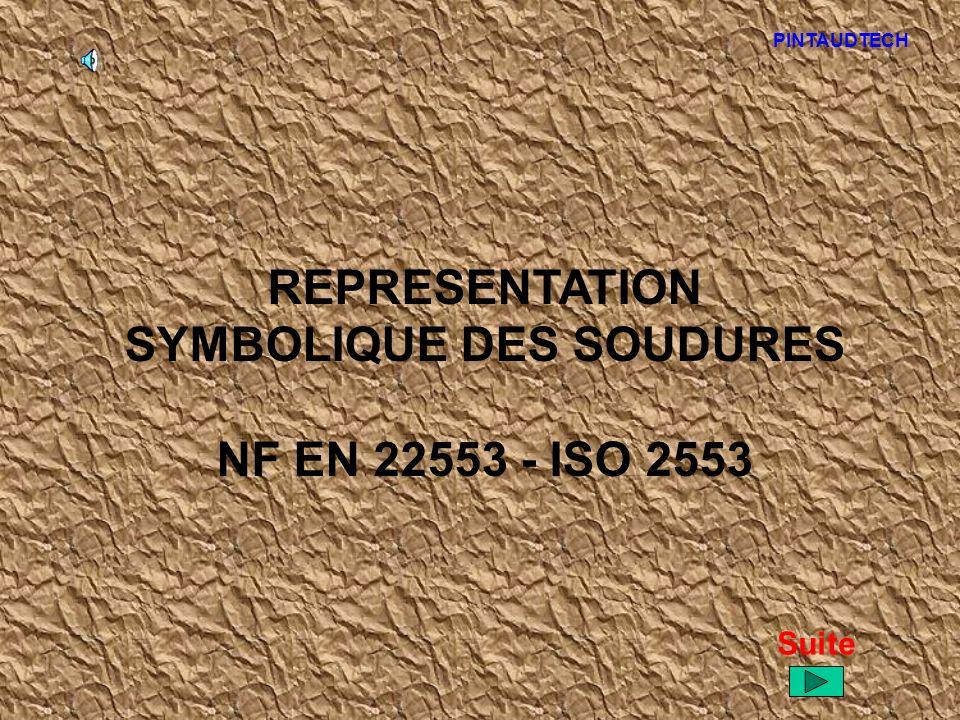 REPRESENTATION SYMBOLIQUE DES SOUDURES NF EN 22553 - ISO 2553 Suite PINTAUDTECH