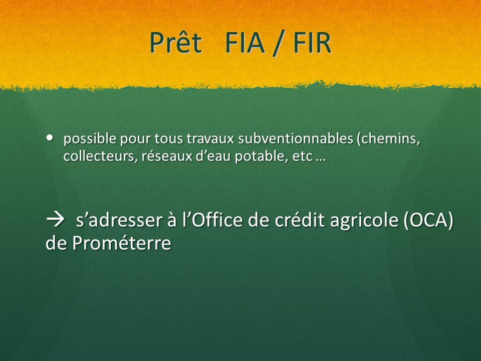 Prêt FIA / FIR possible pour tous travaux subventionnables (chemins, collecteurs, réseaux deau potable, etc … possible pour tous travaux subventionnab