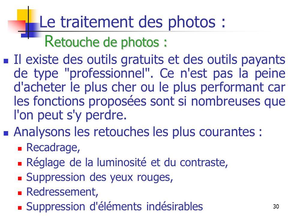 30 etouche de photos : Le traitement des photos : R etouche de photos : Il existe des outils gratuits et des outils payants de type