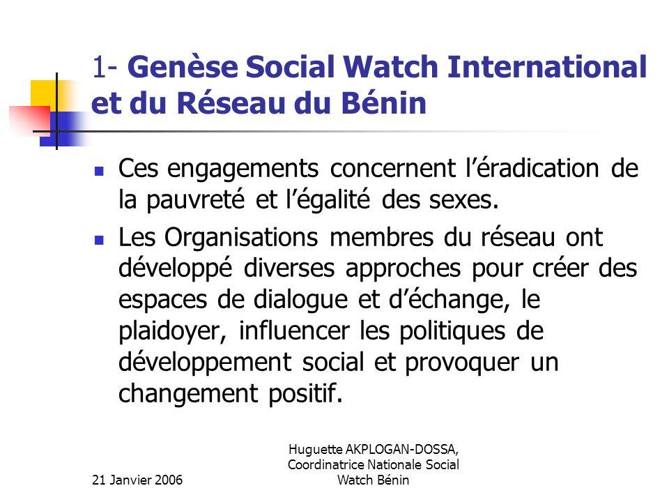 21 Janvier 2006 Huguette AKPLOGAN-DOSSA, Coordinatrice Nationale Social Watch Bénin 1- Genèse Social Watch International et du Réseau du Bénin Ces eng