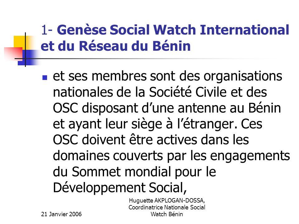 21 Janvier 2006 Huguette AKPLOGAN-DOSSA, Coordinatrice Nationale Social Watch Bénin 1- Genèse Social Watch International et du Réseau du Bénin et ses