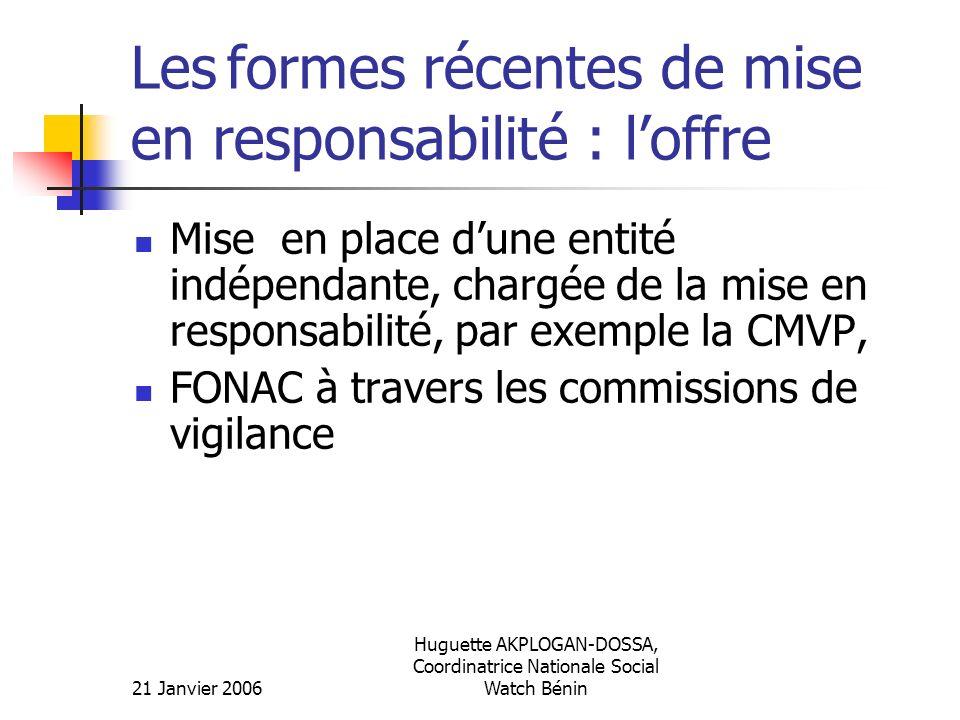 21 Janvier 2006 Huguette AKPLOGAN-DOSSA, Coordinatrice Nationale Social Watch Bénin Les formes récentes de mise en responsabilité : loffre Mise en pla