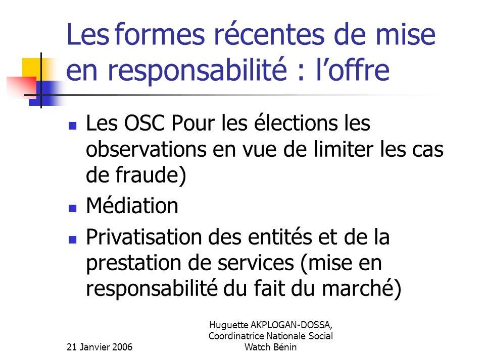 21 Janvier 2006 Huguette AKPLOGAN-DOSSA, Coordinatrice Nationale Social Watch Bénin Les formes récentes de mise en responsabilité : loffre Les OSC Pou