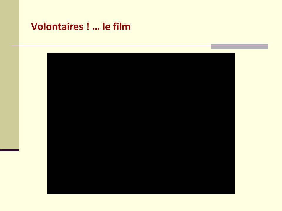 Volontaires ! … le film