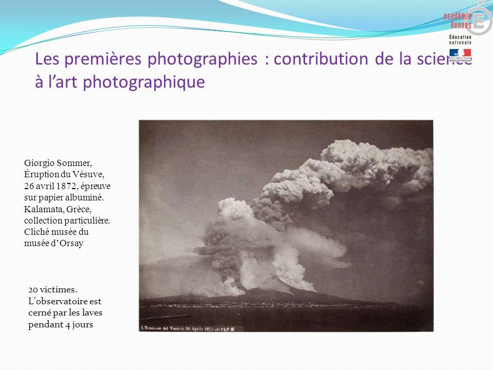 Les premières photographies : contribution de la science à lart photographique Giorgio Sommer, Éruption du Vésuve, 26 avril 1872, épreuve sur papie