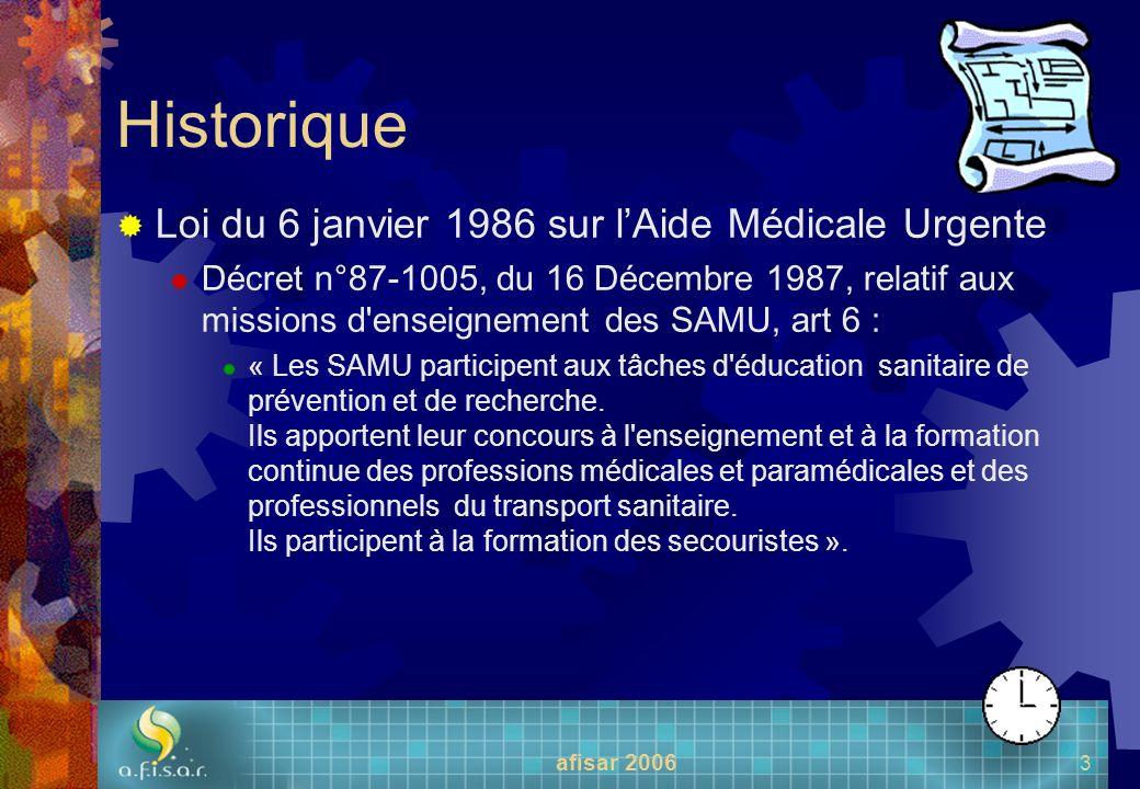 afisar 2006 3 Historique Loi du 6 janvier 1986 sur lAide Médicale Urgente Décret n°87-1005, du 16 Décembre 1987, relatif aux missions d'enseignement d